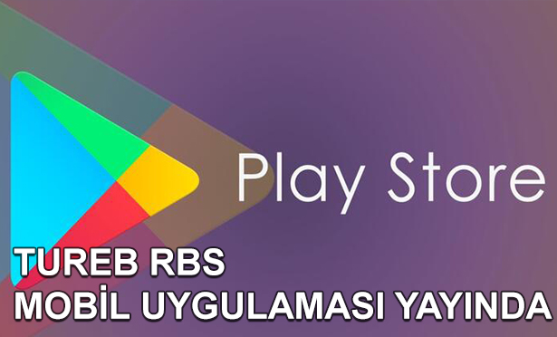 TUREB RBS MOBİL UYGULAMASI YAYINDA